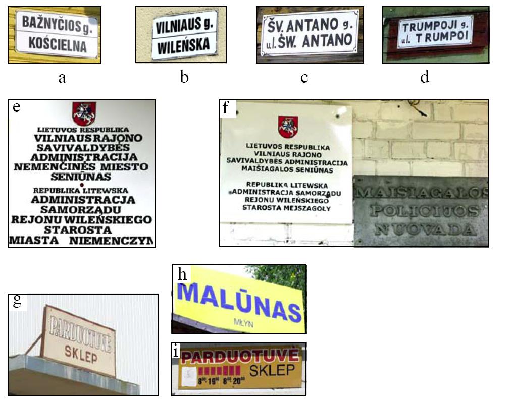 7 pav. Viešieji užrašai kai kuriose Vilnijos vietovėse: a, b, g, h - Eišiškėse (Šalčininkų r.), c, d, f - Maišiagaloje (Vilniaus r.), eNemenčinėje (Vilniaus r.), i - Karvyje (Vilniaus r.).