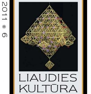 Liaudies kultura, 2011, Nr.6