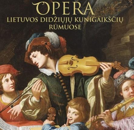 """""""Opera Lietuvos Didžiųjų Kunigaikščių rūmuose"""""""