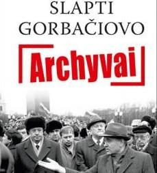 """""""Slapti Gorbačiovo archyvai"""" knygos viršelis"""