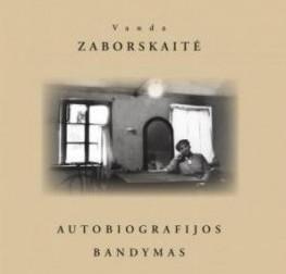 """Vandos Zaborskaitės """"Autobiografijos bandymas"""""""