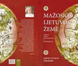 """A.Gliožaitis """"Mažosios Lietuvos žemė XVIII–XX amžių dokumentuose ir žemėlapiuose"""" viršeliai"""