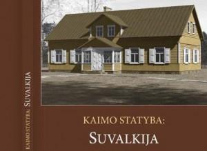 "Knyga ""Kaimo statyba. Suvalkija"""