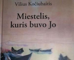 """Knyga """"Miestelis, kuris buvo Jo"""""""