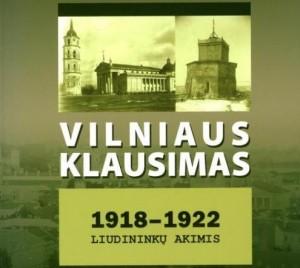 """G.Šapokos knygos """"Vilniaus klausimas 1918–1922 Liudininkų akimis"""" viršelis"""