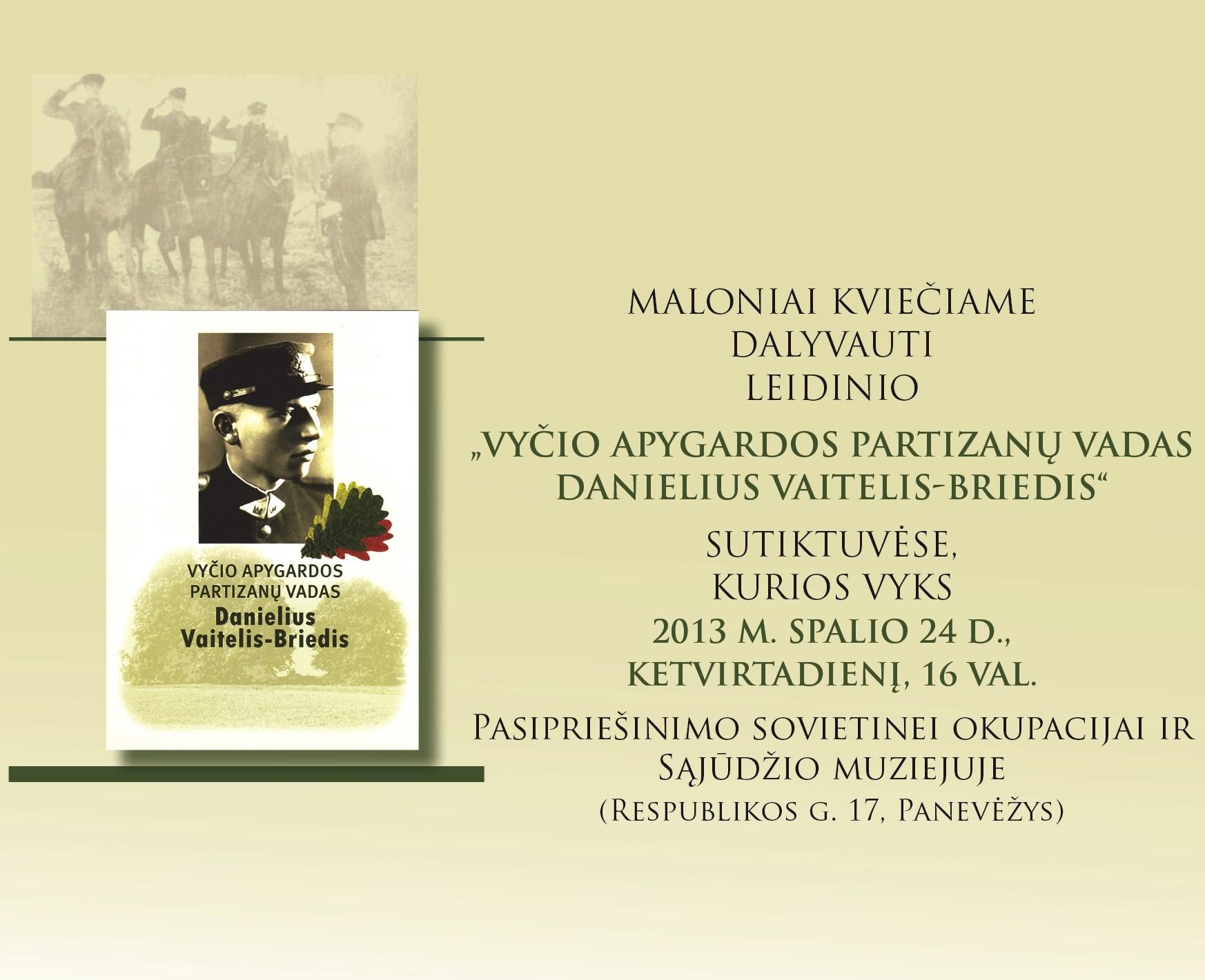 """Knygos """"Vyčio apygardos partizanų vadas Danielius Vaitelis-Briedis"""" pristatymas"""