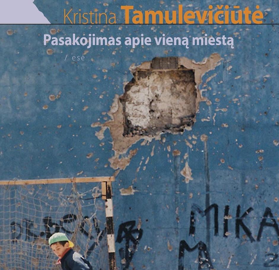 """K.Tamulevičiūtės knyga """"Pasakojimas apie vieną miestą"""""""