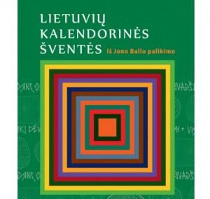 lietuviu-kalendorines-sventes-is-jono-balio-palikimo