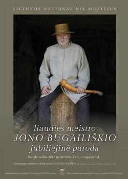 Jono Bugailiškio jubiliejinės parodos Lietuvos nacionaliniame muziejuje parodos plakatas. 2015.