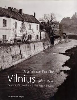 Vilnius 1960–1970. Senamiesčio kvadratai. Vilnius: E. Karpavičiaus leidykla, 2007. | Knygos viršelis.