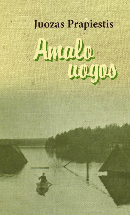 """Juozo Prapiesčio """"Amalo uogos""""    leidėjų nuotr."""