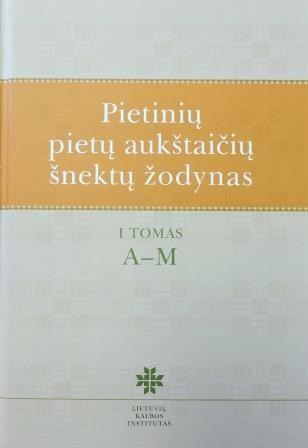 Pietinių pietų aukštaičių šnektų žodynas