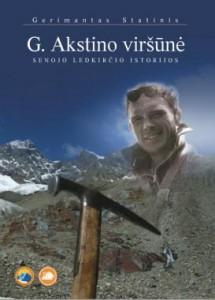 """G. Statinio knyga – """"G. Akstino viršūnė. Senojo ledkirčio istorijos"""""""