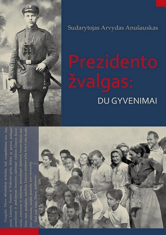 A. Anušauskas. Prezidento žvalgas | Lietuvos rašytojų sąjungos leidyklos nuotr.