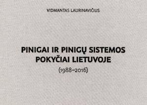 """Knygos """"Pinigai ir pinigų sistemos pokyčiai Lietuvoje (1988–2016)"""" viršelis"""