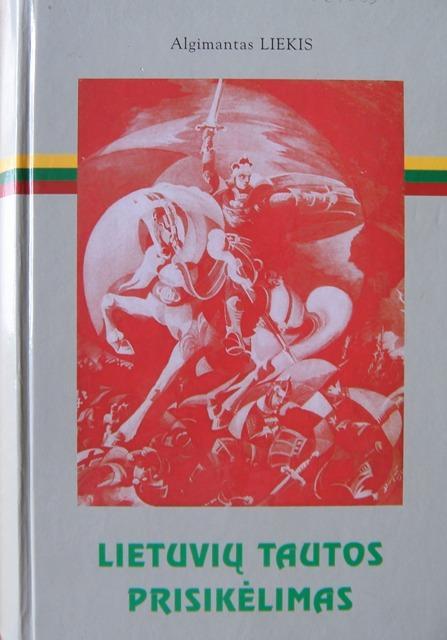 """A. Liekio knyga """"Lietuvių tautos prisikėlimas""""   Autoriaus nuotr."""