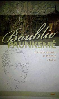 """Baublio paunksmė"" | A. Stričkos nuotr."