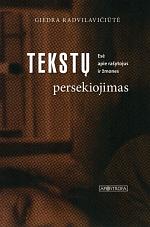 G.Radvilavičiūtė. Tekstų persekiojimas | rengėjų nuotr.