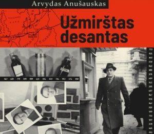 Arvydo Anušausko knyga. Užmirštas desantas | rengėjų nuotr.