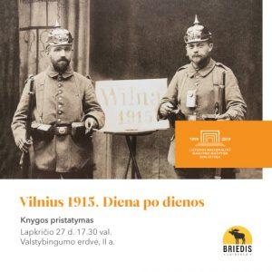 "Lapkričio 27 d.: knygos ""Vilnius 1915. Diena po dienos"" pristatymas | lnb.lt nuotr."