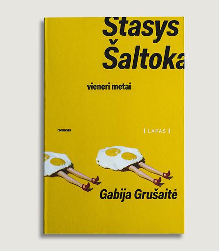 """Gabija Grušaitė """"Stasys Šaltoka: vieneri metai""""   leidyklalapas.lt nuotr."""