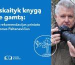 Perskaityk knygą apie gamtą: pataria Selemonas Paltanavičius   lnb.lt nuotr.