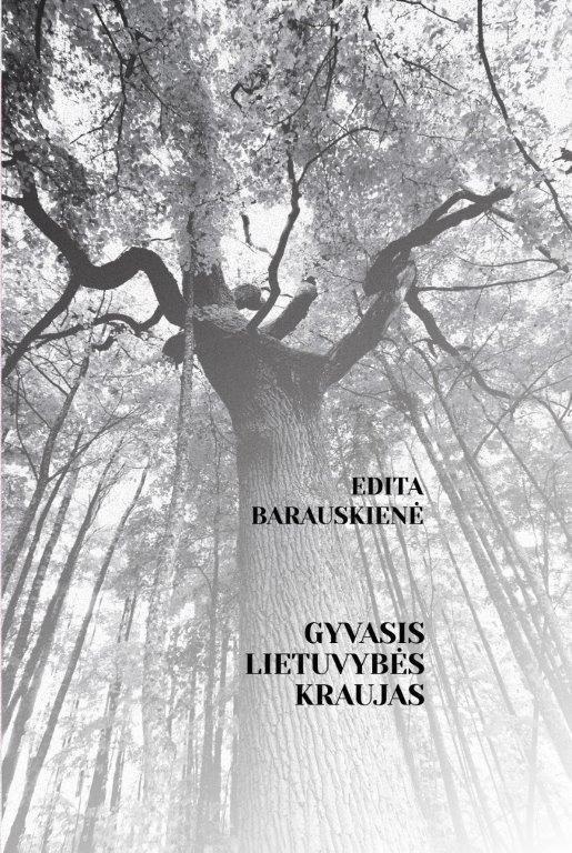 """Editos Barauskienės knygą """"Gyvasis lietuvybės kraujas""""   """"Eglės"""" leidyklos nuotr."""