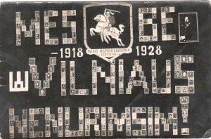 Mes be Vilniaus nenurimsim. 1918-1928 m.   Šilutės Hugo Šojaus muziejus, limis.lt nuotr.